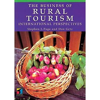 The Business of Rural Tourism International Perspectives by Page & Stephen