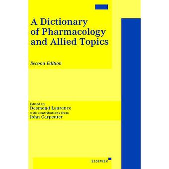 En ordlista med farmakologi och allierade ämnen av Laurence & Desmond R.