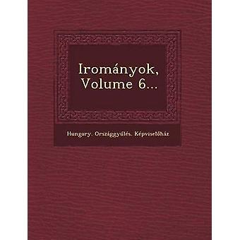 Iromnyok Volume 6... par Kpviselhz & Hongrie. Orszggyl