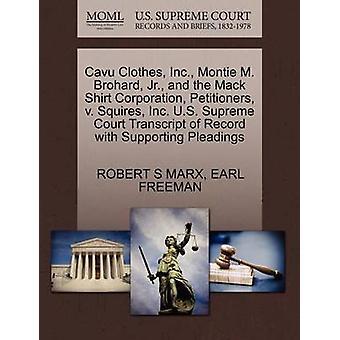 Cavu Kleidung Inc. Montie M. Brohard Jr. und die Petenten Mack Hemd Corporation v. Squires Inc. US oberste Gericht Transcript of Record mit Unterstützung von Schriftsätzen von MARX & ROBERT S