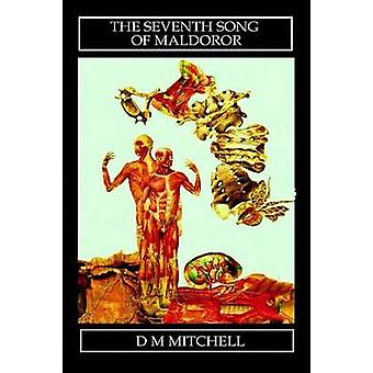 The Seventh Song of Maldoror by Mitchell & D. M.