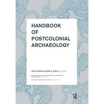 Handbook of Postcolonial Archaeology by Lydon & Jane