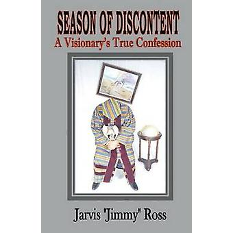 Season of Discontent A Visionarys True Confession by Ross & Jarvis