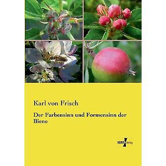 Der Farbensinn und Formensinn der Biene av Frisch & Karl von