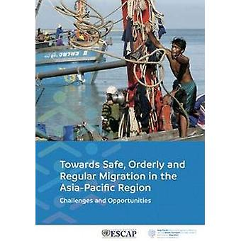 Towards Safe - Orderly and Regular Migration in the Asia-Pacific Regi