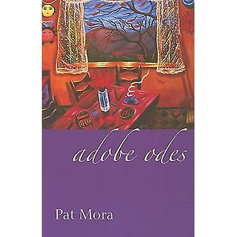 Adobe Odes by Pat Mora - 9780816526109 Book