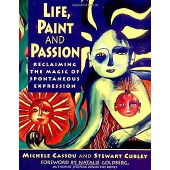 Life - Paint and Passion - Reclaiming the Magic of Spontaneous Express