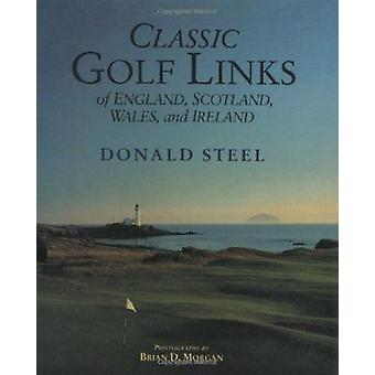 Classic Golf Links of England - Scotland - by Donald Steel - Donald S