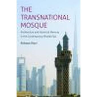 The Transnational Mosque - Architecture and Historical Memory in the C