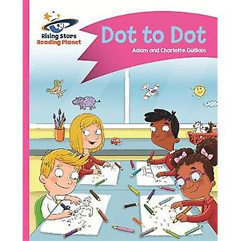 Reading Planet - Dot to Dot - Pink A - Comet Street Kids by Adam Guill