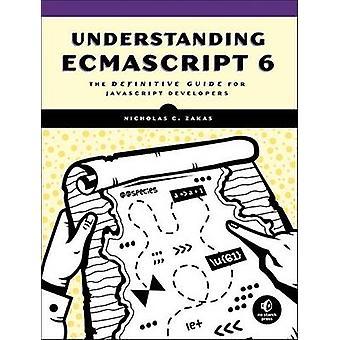 Understanding ECMAScript 6 - The Definitive Guide for JavaScript Devel