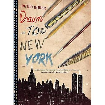 Drawn to New York - An Illustrated Chronicle of Three Decades in New Y