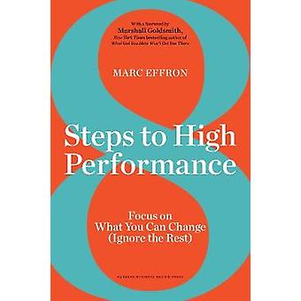 8 Steps to High Performance - Focus on What You Can Change (Ignore the
