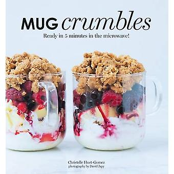 Mug Crumbles - Ready in 3 Minutes in the Microwave! by Gomez Huet - Ch