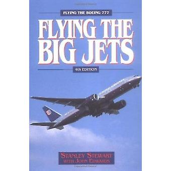 Flying the Big Jets (4th edition) by Stanley Stewart - 9781840374223