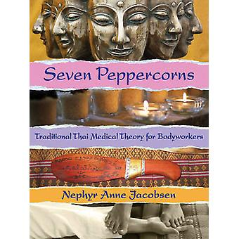 Seven Peppercorns - Traditional Thai Medical Theory for Bodyworkers (a