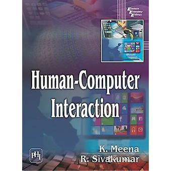 Human-Computer Interaction by K. Meena - R. Sivakumar - 9788120350502
