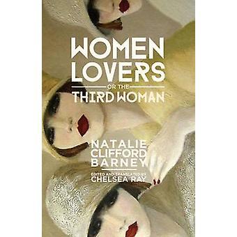 Kvinnor älskare eller -den tredje kvinnan av Natalie Clifford Barney - Chelse