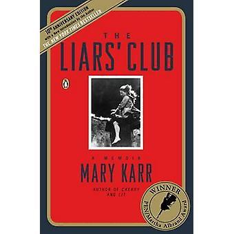 The Liars' Club - A Memoir (10th) by Mary Karr - 9780143035749 Book