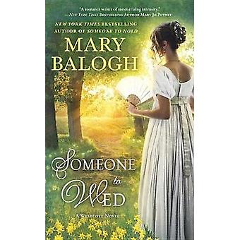 Someone to Wed by Mary Balogh - 9780399586064 Book