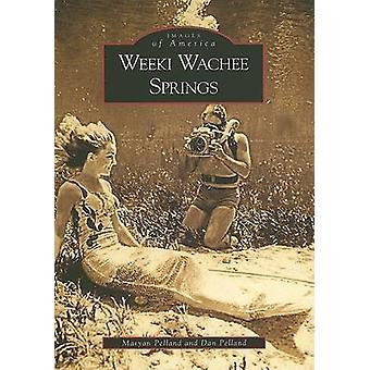 Weeki Wachee Springs by Maryan Pelland - Dan Pelland - 9780738542478
