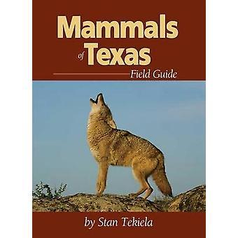 Mammals of Texas Field Guide by Stan Tekiela - 9781591932147 Book