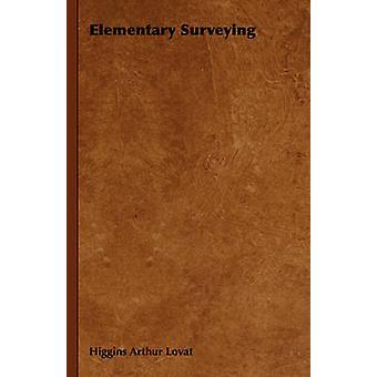 Elementary Surveying by Lovat & Higgins Arthur