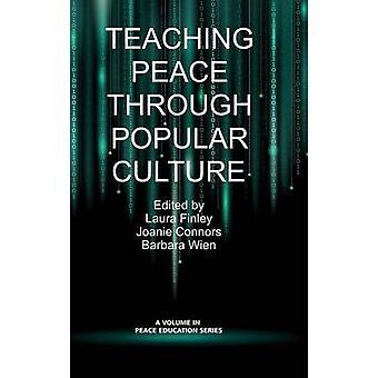 Vrede onderwijzen door middel van de populaire cultuur HC door Finley & Laura