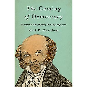 Coming of Democracy by Mark Cheathem