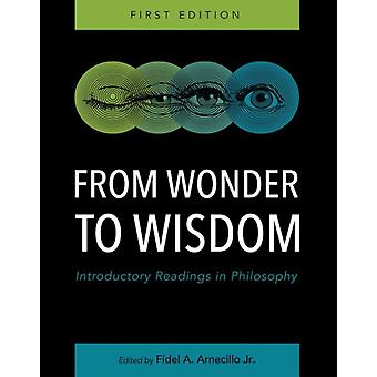 From Wonder to Wisdom Introductory Readings in Philosophy by Arnecillo & Fidel A.