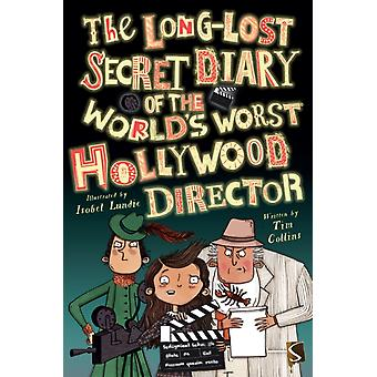 LongLost Secret Diary of the Worlds Worst Hollywood Direct by Tim Collins