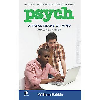 Psych A Fatal Frame Of Mind by William Rabkin