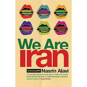 We Are Iran by Nasrin Alavi