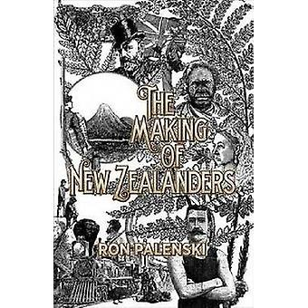 The Making of New Zealanders by Ron Palenski - 9781869407261 Book