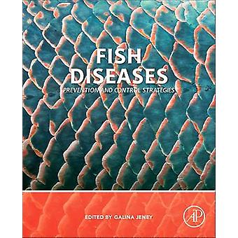 Fish Diseases Prevention and Control Strategies by Jeney & Galina