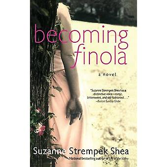 Becoming Finola by Shea & Suzanne Strempek