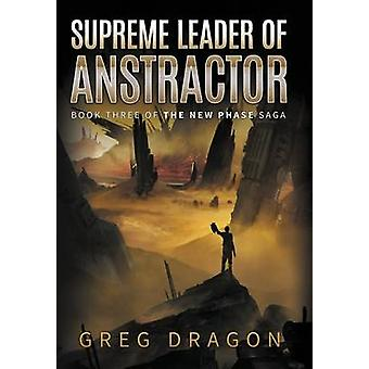 Supreme Leader of Anstractor by Dragon & Greg