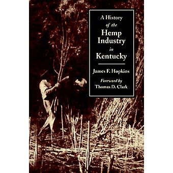 History of the Hemp Indust.in KYP by Hopkins & James F.