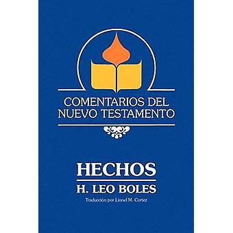 Comentarios Del Nuevo Testamento  Hechos  Paper by Boles & H. Leo