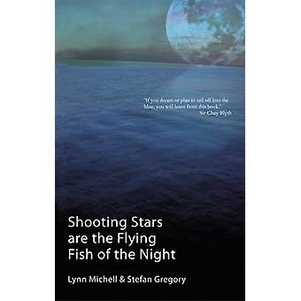 Shooting Stars Are The Flying Fish Of The Night by Michell & Lynn