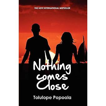 Nothing Comes Close by Popoola & Tolulope
