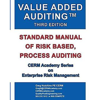 Value Added Auditing Third Edition Standard Manual of Risk Based Process Auditing by Hutchins & Gregory