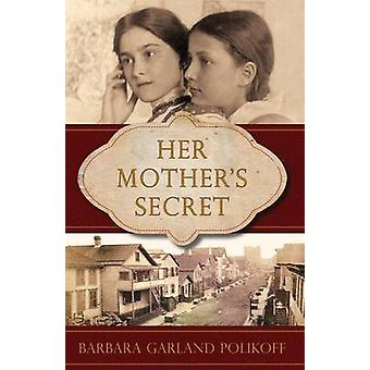 Her Mothers Secret by Polikoff & Barbara Garland