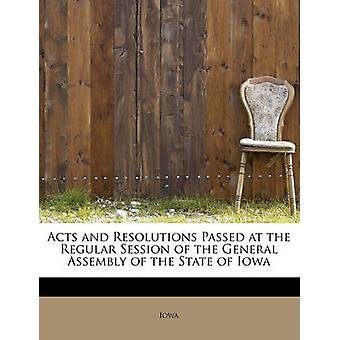 Handlinger og resolusjoner vedtatt på ordinær sesjon av General forsamlingen i staten Iowa ved Iowa
