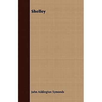 Shelley by Symonds & John Addington
