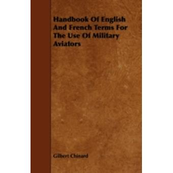 Handbook of English and French Terms for the Use of Military Aviators by Chinard & Gilbert