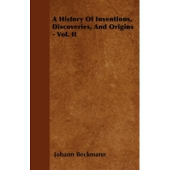 A History Of Inventions Discoveries And Origins  Vol. II by Beckmann & Johann
