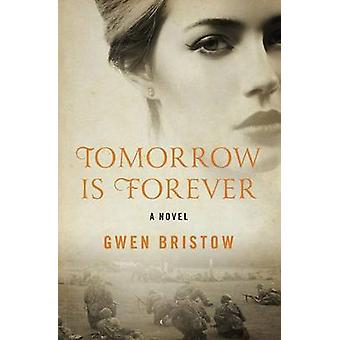 Tomorrow Is Forever by Bristow & Gwen