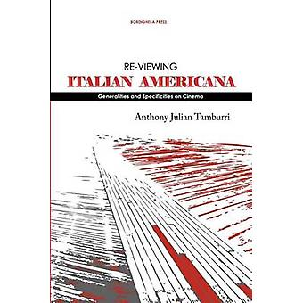 ReViewing Italian Americana Generalities and Specificities on Cinema by Tamburri & Anthony Julian