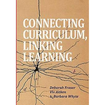 Connecting Curriculum Linking Learning by Fraser & Deborah